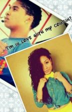 Im In Love My Cousin? (Mindless Behavior Love Story) by colorme_misfit123