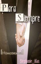Para siempre [Homosexual] by Stephanie_Alas