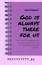 God is always there for us by NylNed20