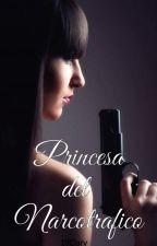 La Princesa Del Narcotráfico #Wattys2016 by 19Dary