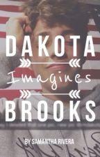 Dakota Brooks Imagines by samanthaxnicole