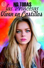No Todas las Princesas Viven en Castillos by npgomez