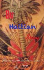 Dat Haitian Story by FabiusTurner
