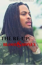 The Re-Up:Blood Money (Book 2) by ognicki_