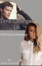 Time Changes Us (TVD- Klaus Mikaelson) by alissa_franco09