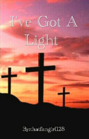 I've Got A Light (A Christian Devotional) by thatfangirl128