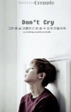 Don't cry. by Creppie
