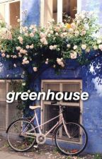 greenhouse | h.s.  by calumchowder