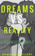 Dreams VS Reality--A Reynico AU by _starryamber_