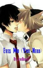 Eres Mio (Yaoi Neko) by Jeni-Super-Bella