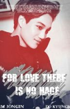For love there is no hage ll KAISOO.  EN EDICIÓN  by XXBlackDo