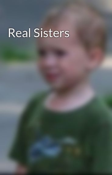 Real Sisters