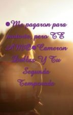 ●Me pagaron para matarte,pero TE AMO●~Cameron Dallas Y Tu~ Segunda Temporada by Romua2013