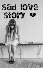 Sad love story  by KrystalDean7