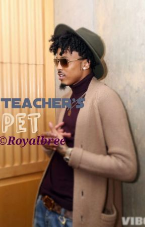 Teacher pet (august alsina) by royalbree