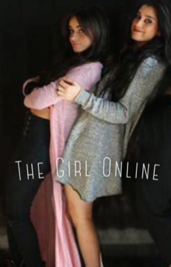 The Girl Online (Camren)