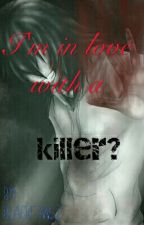 I'm in love with a killer by BlackRavenFangz