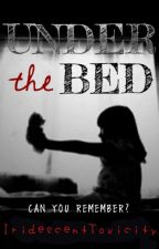 Under the Bed [Rewrite] by IridescentToxicity