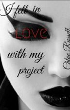 I fell in love with my Project by chloe-russell