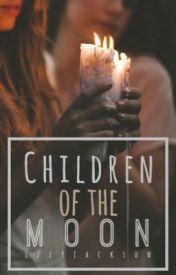 Children of the Moon by IzzyJackson