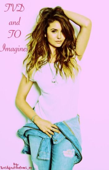 TVD and TO Imagines (REQUESTS CLOSED)