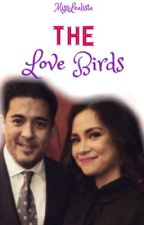 The Love Birds (ON HOLD!!)  by Misslealista
