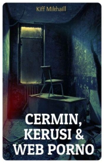 CERMIN, KERUSI & WEB PORNO