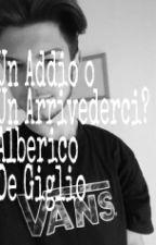 Un Addio o un Arrivederci?  - Alberico De Giglio by Sabri0014