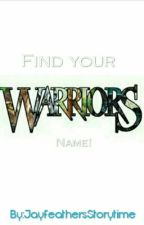 Find Your Warrior Cats Name! by TrashyOwl