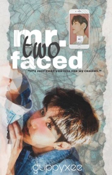 Mr. Two-Faced (MARK TUAN) #Wattys2016