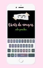 Chats de amigas. by adrymichis