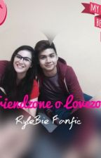 Friendzone o Lovezone (RyleBie) by akheshacourtney