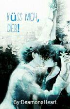 Küss mich, Dieb! by DeamonsHeart
