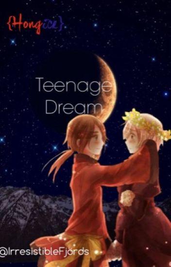 Teenage Dream {HongIce}