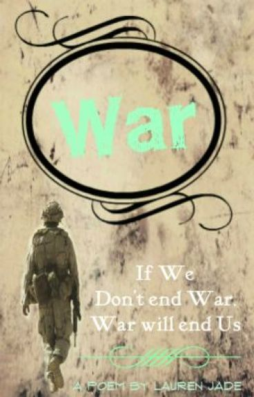 War. by PrettyBrokenKilljoy