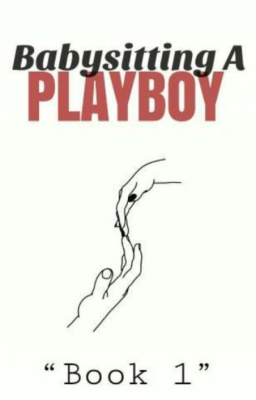 Babysitting a Playboy (ALDUB) [COMPLETED] (UNEDITED)