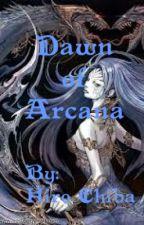 Dawn of Arcana by HiroChiba1