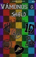 Vámonos a SHIELD | 6 Idiotas. by _zombieland_
