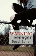 Teenager - Dead Zone by punk_af