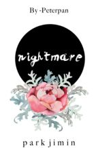 nightmare || pjm. ✓ by -PeterPan