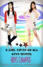 A Girl Enter an All Boys School - ♥ Boys Campus ♥  (Completed) by KresteeryTheJazzer