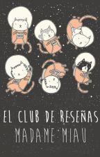 El Club de Reseñas Madame Miau by Madame_Miau