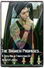 The Broken Promises || Zayn Malik by BeautyFlames