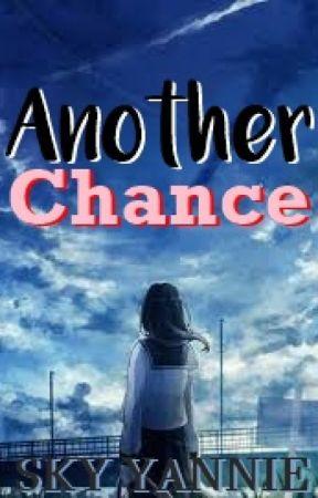 Another Chance (SLOW UPDATE) by Hopelessfreakk