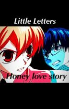 Little letters (Ouran Host Club fiction/ Honey love story) by RebeccaMckenna8