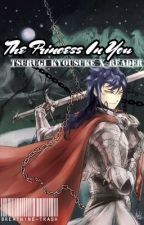 The princess in you {Tsurugi x Reader} by K-POP_Trasheu
