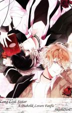 Long Lost Sister (A Dialover Fanfic) (Re-written version of Diabolik lovers) by AkashiJuri