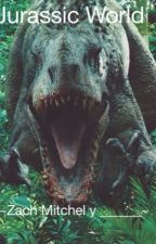 Jurassic World ~Zach Mitchell y ______~[editando] by laura17021