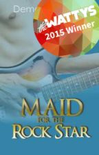 Maid for the Rock Star by DemelzaCarlton