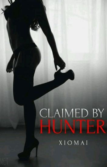 Claimed by Hunter